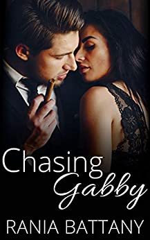 Chasing Gabby: Stolen Hearts Book 3 by [Rania Battany]