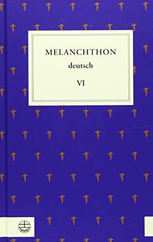 Melanchthon deutsch VI: Sonntagsvorlesungen und Anekdoten