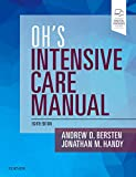 Oh's Intensive Care Manual: Expert Consult: Online and Print - Andrew D Bersten MB  BS  MD  FANZCA  FJFICM