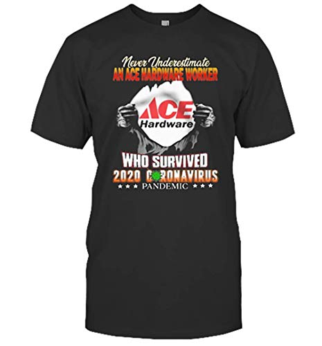 Never Underestimate Ace Hardware Who Survived Hand Unisex T-Shirt, Hoodie, Sweatshirt, Tank for Men Women