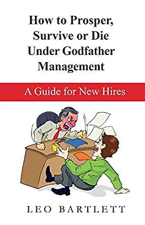 How to Prosper, Survive or Die Under Godfather Management
