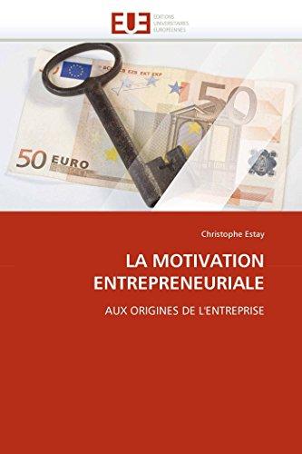 LA MOTIVATION ENTREPRENEURIALE: AUX ORIGINES DE L'ENTREPRISE (Omn.Univ.Europ.)