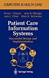 Patient Care Information Systems: Successful Design and Implementation (Health Informatics)