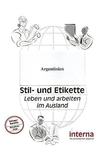 Stil und Etikette - Handbuch Argentinien (Leben und arbeiten im Ausland)