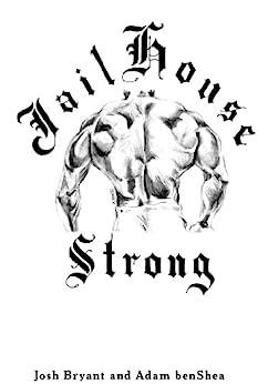 Jailhouse Strong by [Josh Bryant, Adam benShea]