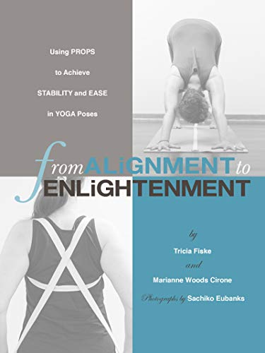 From Alignment to Enlightenment: Using Props to Achieve Stability and Ease in Yoga Poses (English Edition)