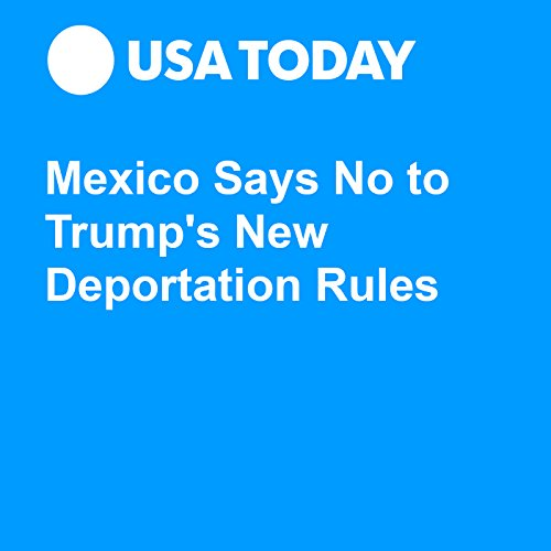Mexico Says No to Trump's New Deportation Rules audiobook cover art