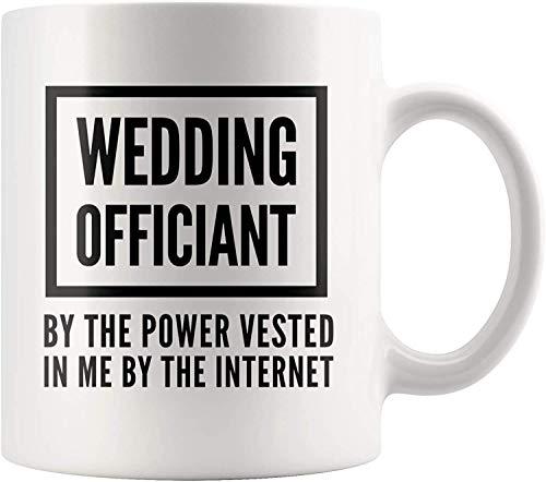 Not Applicable Taza oficiante - Oficiante de la Boda por el Poder adquirido en mí por la Taza de café de Internet 11 oz - Regalos del Ministro oficiante de Matrimonio