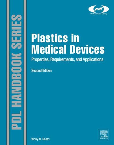 Plastics in Medical Devices: Properties, Requirements, and Applications (Plastics Design Library) (English Edition)