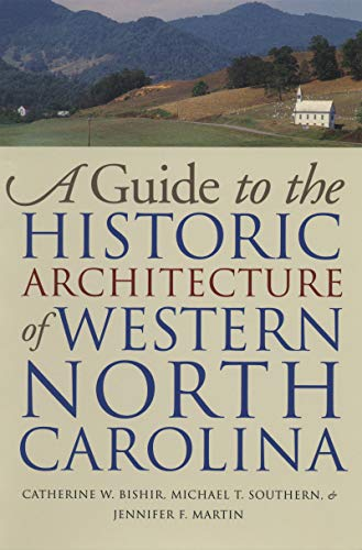 Compare Textbook Prices for Guide to the Historic Architecture of Western North Carolina Richard Hampton Jenrette Architecture and the Decorative Arts 1st Edition Edition ISBN 9780807847671 by Bishir, Catherine W,Southern, Michael T,Martin, Jennifer F
