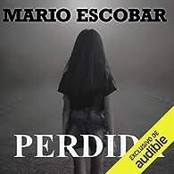 Perdida: Amnesia, Libro 2 par Mario Escobar