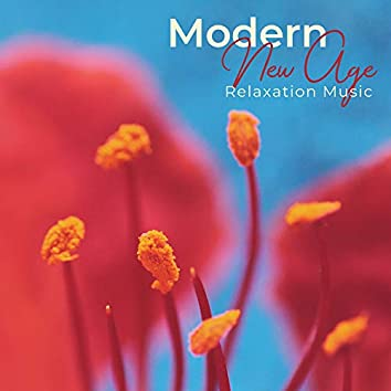 Modern New Age Relaxation Music
