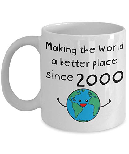 Making the World a Better Place Since 2000 Coffee Mug - 20th Birthday Gifts for Women - Present for 20 Year Old Men - Girls Boys Kids - 11oz