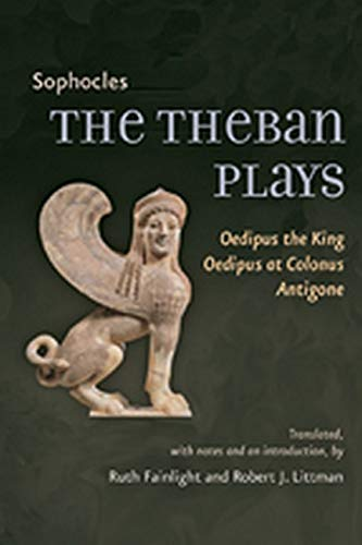 The Theban Plays: Oedipus the King, Oedipus at Colonus,...