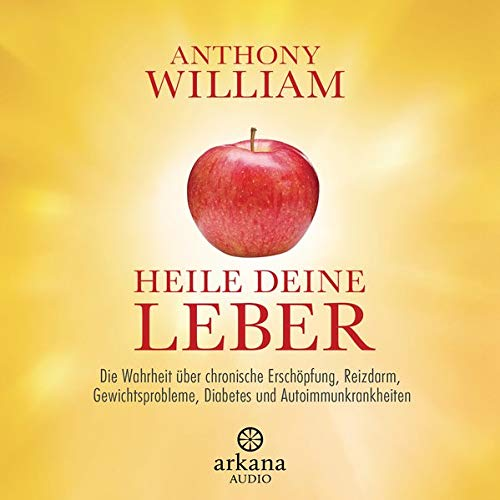 Heile deine Leber Audiobook By Anthony William cover art