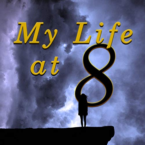 My Life at 8 audiobook cover art