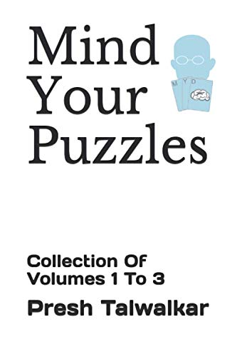 Mind Your Puzzles: Collection Of Volumes 1 To 3