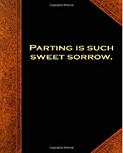 Shakespeare Quote Parting Is Such Sweet Sorrow School Composition Book 130 Pages: (Notebook, Diary, Blank Book) (Famous Quotes Composition Books Notebooks)