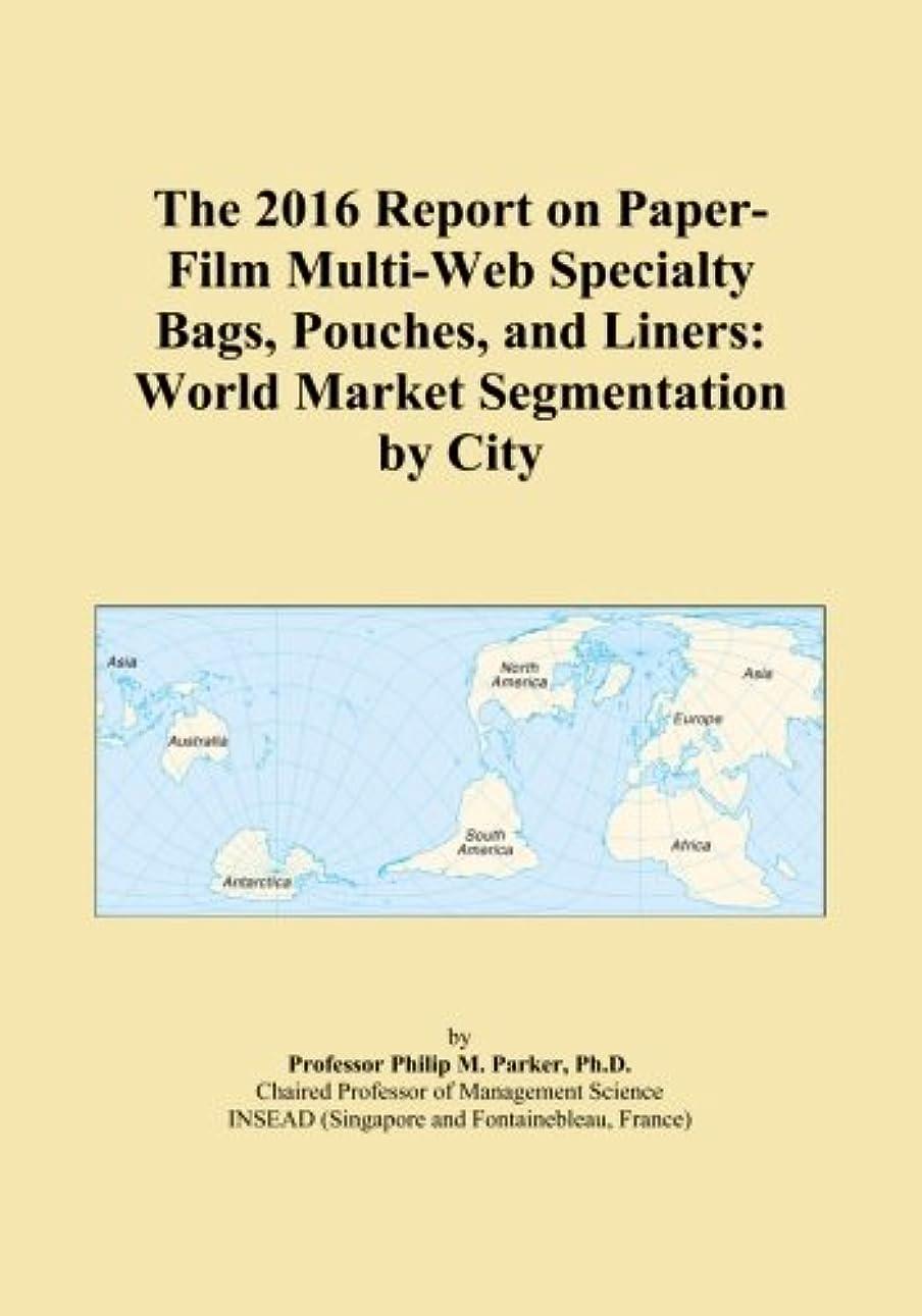 農業の地図余剰The 2016 Report on Paper-Film Multi-Web Specialty Bags, Pouches, and Liners: World Market Segmentation by City