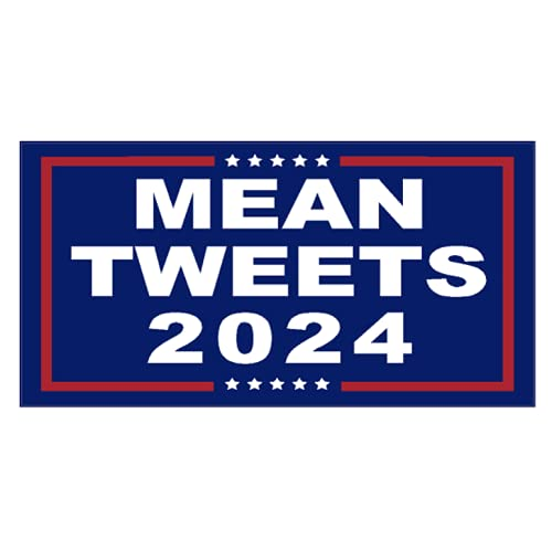 Mean Tweets 2024 Sticker Custom Vinyl MAGA United States Marines Army Navy Airforce Patriot Republican USA (7' x 3.5')