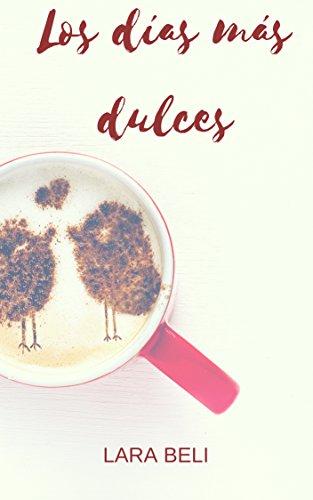 Los días más dulces