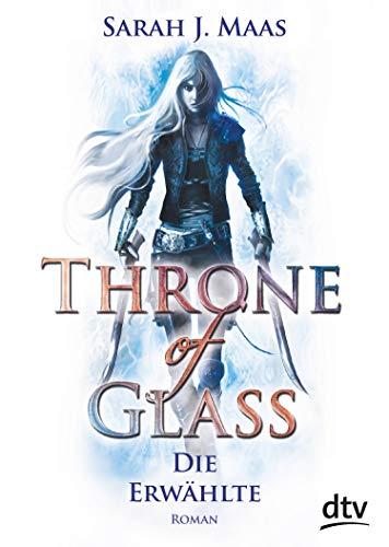 Throne of Glass 1 - Die Erwählte: Roman (Die Throne of Glass-Reihe) (German Edition)
