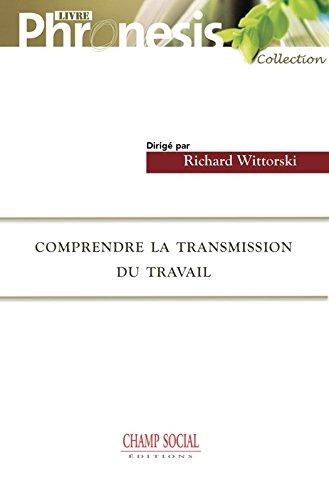 Comprendre la transmission du travail (French Edition)