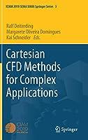Cartesian CFD Methods for Complex Applications (SEMA SIMAI Springer Series, 3)