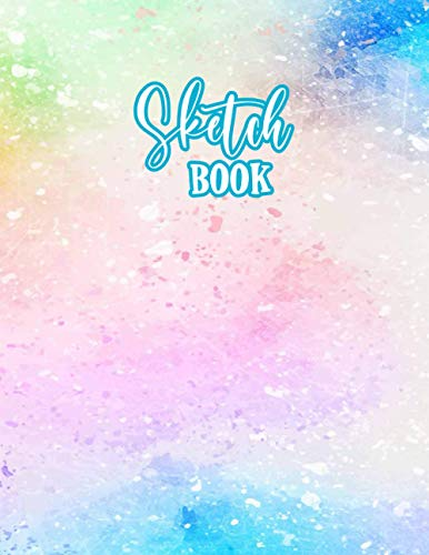 Sketch Book: Multi Colored Blank Large Sketch Book best for pencils pens markers and gel pens for Drawing Doodling Writing Painting and Sketching 150 Pages Large Blank Paper Notebook