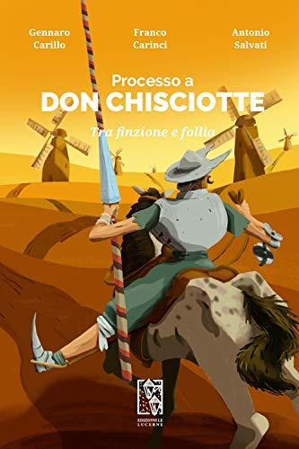 Processo a Don Chisciotte. Tra finzione e follia