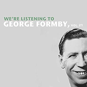 We're Listening to George Formby, Vol. 21
