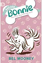 [Bad Dog Bonnie (Walker Racing Reads)] [Author: Mooney, Bel] [July, 2013]