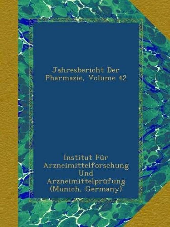 エージェント学習者違法Jahresbericht Der Pharmazie, Volume 42