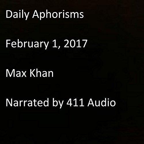 Daily Aphorisms: February 1, 2017 audiobook cover art