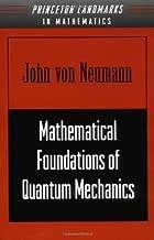 By John von Neumann - Mathematical Foundations of Quantum Mechanics