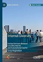 Internal Diversity: Iranian Germans Between Local Boundaries and Transnational Capital (Global Diversities)