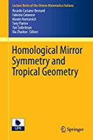 Homological Mirror Symmetry and Tropical Geometry (Lecture Notes of the Unione Matematica Italiana)