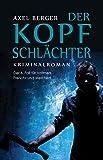 Der Kopfschlächter: Der 6. Fall für Werner Vollmers, Anke Frerichs & Enno Melchert (Nord und Totschlag)