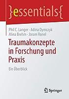 Traumakonzepte in Forschung und Praxis: Ein Ueberblick (essentials)