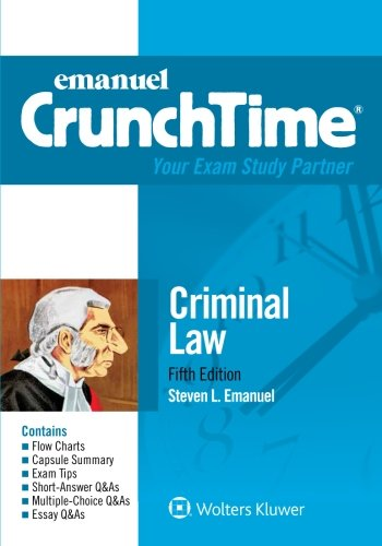 Compare Textbook Prices for Criminal Law Emanuel Crunchtime 5 Edition ISBN 9781454840947 by Emanuel, Steven L.