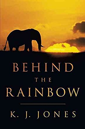 [(Behind the Rainbow)] [By (author) K. J. Jones] published on (May, 2011)