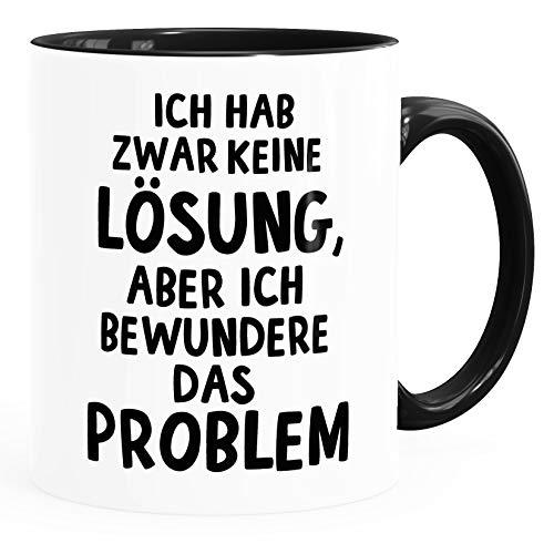 MoonWorks® Kaffee-Tasse mit Spruch Ich hab zwar keine Lösung aber ich bewundere das Problem Bürotasse lustige Kaffeebecher weiss Inner-Schwarz unisize