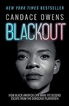 Blackout: How Black America Can Make Its Second Escape from the Democrat Plantation (English Edition) par [Candace Owens, Larry Elder]