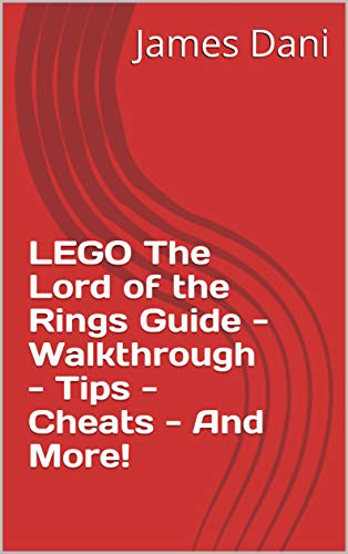 LEGO The Lord of the Rings Guide - Walkthrough - Tips - Cheats - And More! (English Edition)