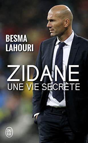 Zidane, une vie secrete: UNE VIE SECRÈTE (J'ai lu Document)