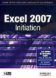 Excel 2007 Initiation: Plus de 500 000 personnes formées aux logiciels bureautiques