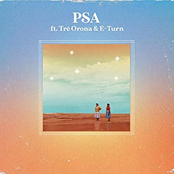 PSA (feat. Tré Orona & E-Turn)