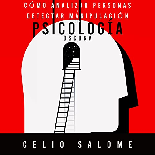 Cómo analizar personas y detectar manipulación con psicología oscura [How to Analyze People and Detect Manipulation with Dark Psychology] Audiobook By Celio Salome cover art