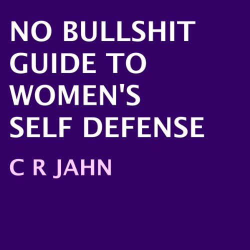 No Bullshit Guide to Women's Self Defense audiobook cover art