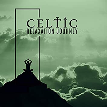 Celtic Relaxation Journey